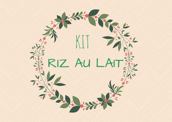 Kit-riz-au-lait-lydie-pteapotes-blog