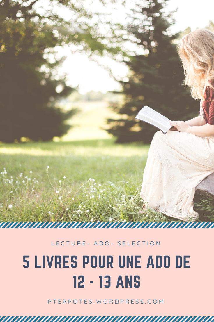 Quel Livre Choisir Pour Une Ado De 12 Ans 5 Lectures